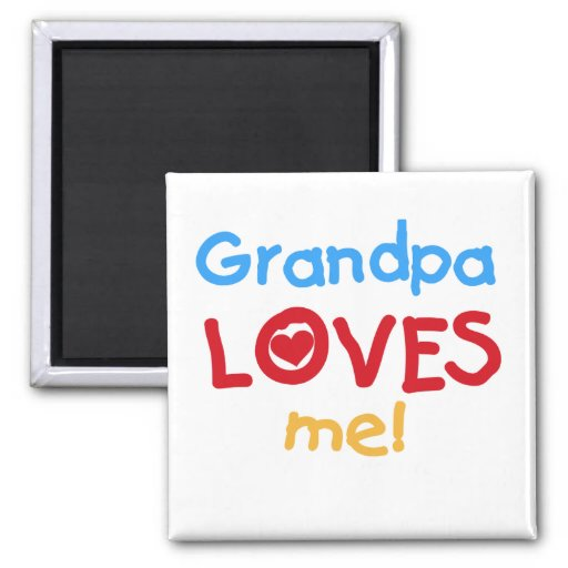 Grandpa Loves Me Tshirts and Gifts Refrigerator Magnets