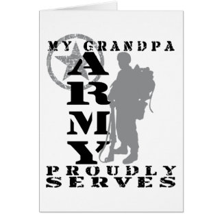 Grandpa Proudly Serves - ARMY Greeting Card