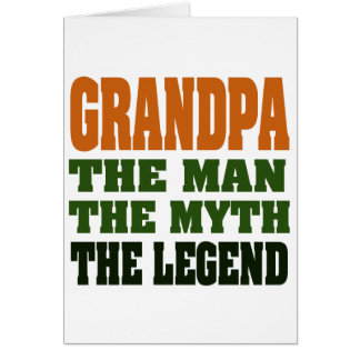 Grandpa - the Man, the Myth, the Legend! Greeting Card