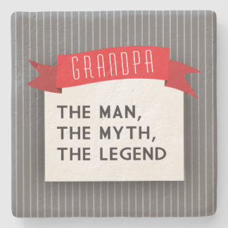 Grandpa – The Man, The Myth, The Legend Stone Coaster