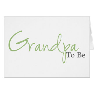 Grandpa To Be (Green Script) Greeting Card