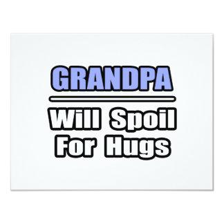 Grandpa...Will Spoil For Hugs 11 Cm X 14 Cm Invitation Card