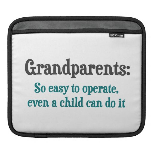 Grandparents So Easy To Operate iPad Sleeve