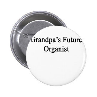 Grandpa's Future Organist 6 Cm Round Badge