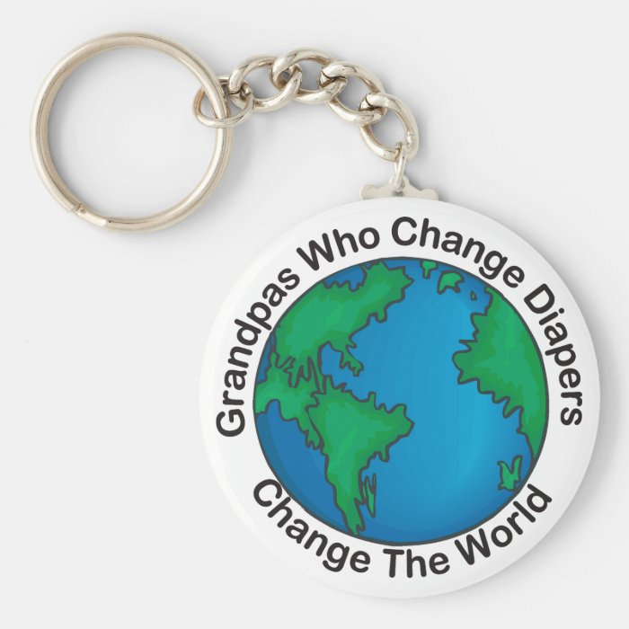 Grandpas That Change Diapers... Key Chains
