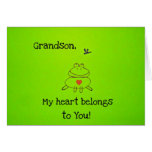Grandson, my heart belongs to you! greeting cards