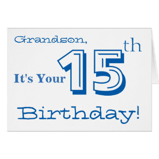 Grandson's 15th birthday greeting in blue & white. card