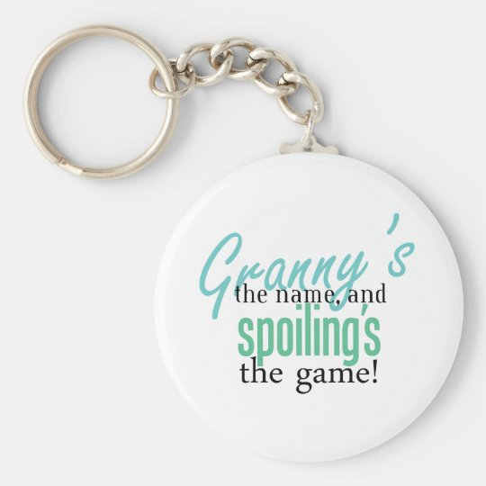 Granny's the Name, and Spoiling's the Ga Basic Round Button Key Ring