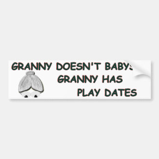 GRANNY DOESN'T BABYSIT Bumper Sticker