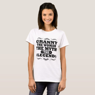 GRANNY THE WOMAN THE MYTH THE LEGEND T-Shirt