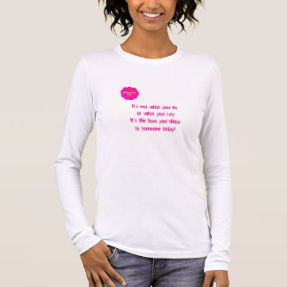 Grannys Says - It's Not What You Do Long Sleeve T-Shirt