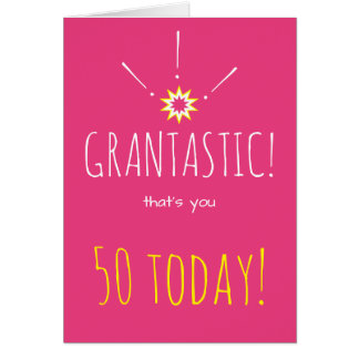 "Grantastic!  Happy ""any age"" Birthday to Granny Card"
