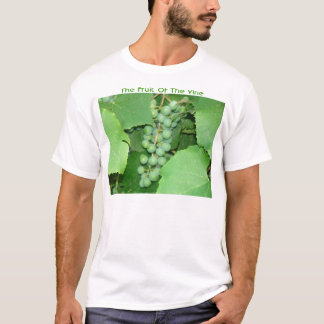 Grapes, The Fruit Of The Vine T-Shirt