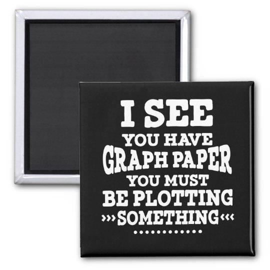 Graph Paper Plotting Something Pun Math Teacher Magnet