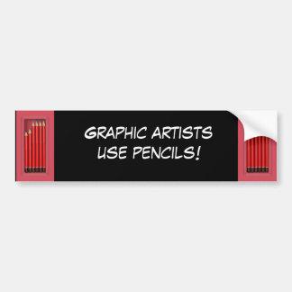 Graphic artists use pencils bumper sticker