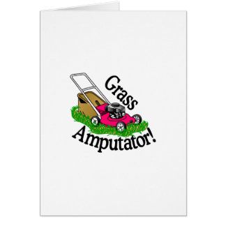 Grass Amputator Greeting Card