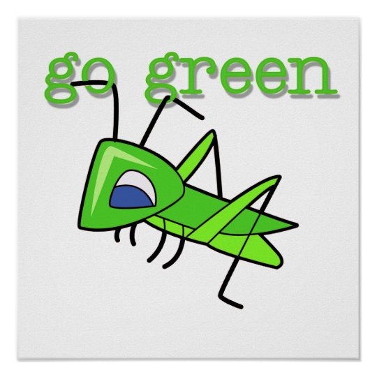 Grasshopper Go Green T-shirts and Gifts Poster