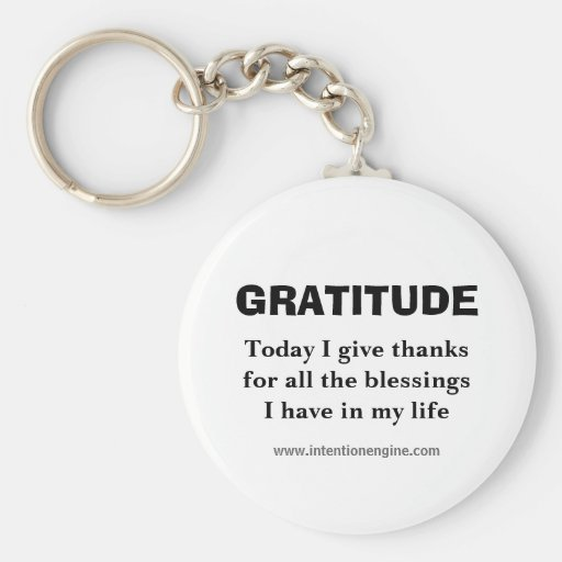GRATITUDE, Today I give thanksfor all the bless... Key Chain