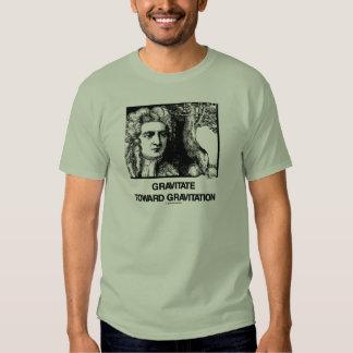 Gravitate Toward Gravitation (Issac Newton) Shirt