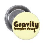 Gravity Boogies Down Pin