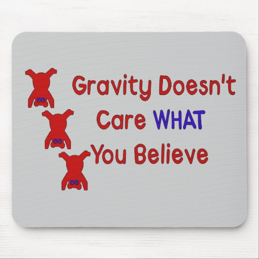 Gravity Doesn't Care Mouse Mats