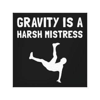 Gravity Harsh Mistress Stretched Canvas Print
