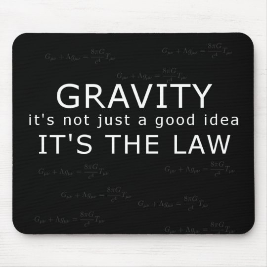Gravity - it's the law! mouse mat