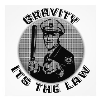 Gravity Its The Law Photo Print