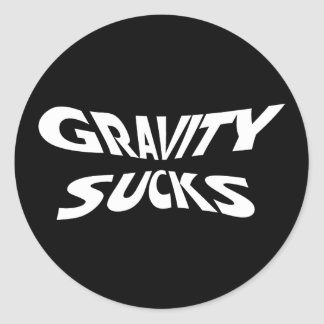 Gravity Sucks - Funny Physics Science Humor Classic Round Sticker