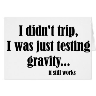 Gravity Works Greeting Card