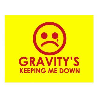 Gravity's Keeping Me Down! Postcard