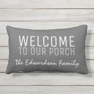 Gray burlap Welcome to our Porch Family name Lumbar Cushion