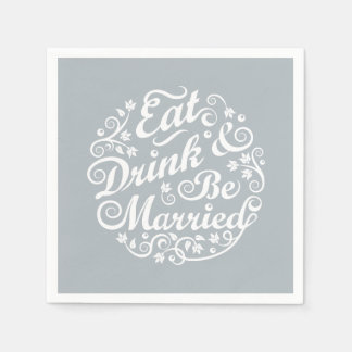 Gray Eat Drink and Be Married Paper Napkin