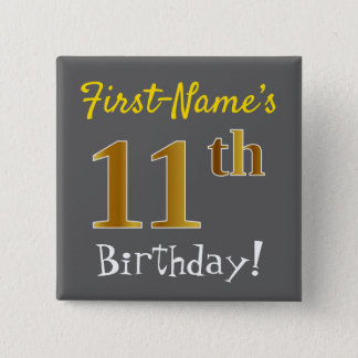 Gray, Faux Gold 11th Birthday, With Custom Name 15 Cm Square Badge