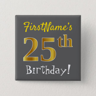 Gray, Faux Gold 25th Birthday, With Custom Name 15 Cm Square Badge