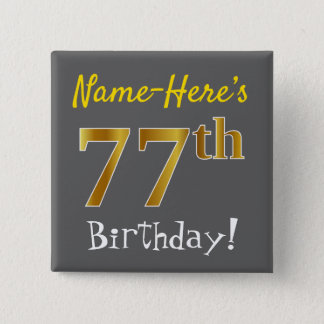 Gray, Faux Gold 77th Birthday, With Custom Name 15 Cm Square Badge