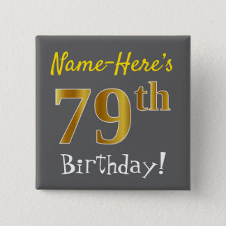 Gray, Faux Gold 79th Birthday, With Custom Name 15 Cm Square Badge