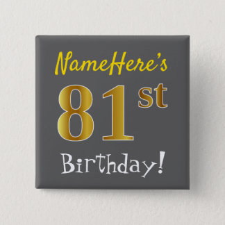 Gray, Faux Gold 81st Birthday, With Custom Name 15 Cm Square Badge