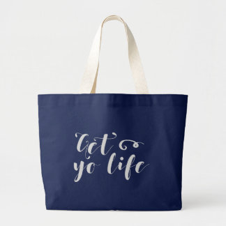 Gray Get Your Life Typography Large Tote Bag