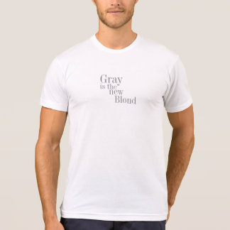 Gray Is the New Blond (Serif) T-Shirt