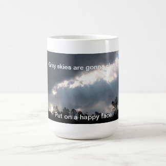 Gray skies are gonna clear up... coffee mug