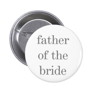 Gray Text Father of Bride 6 Cm Round Badge