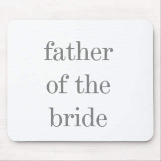 Gray Text Father of Bride Mouse Pad
