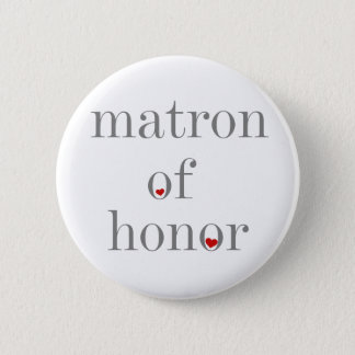 Gray Text Matron of Honor 6 Cm Round Badge