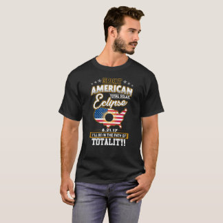 Great American Total Solar Eclipse 08/21/2017 Day T-Shirt