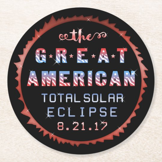 Great American Total Solar Eclipse August 21 2017 Round Paper Coaster