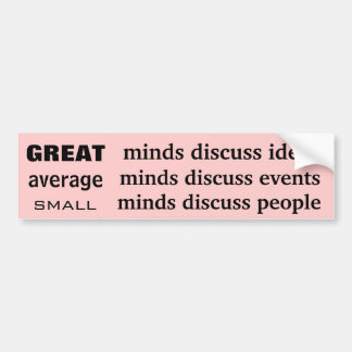 Great average and small minds car bumper sticker