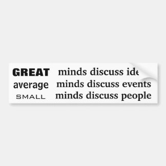 Great average and small minds bumper sticker