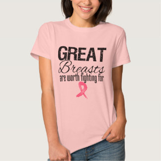GREAT BREASTS are Worth Fighting For T-shirts