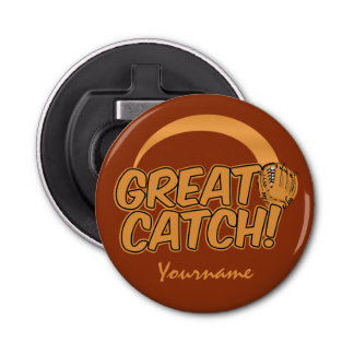 GREAT CATCH! custom bottle opener